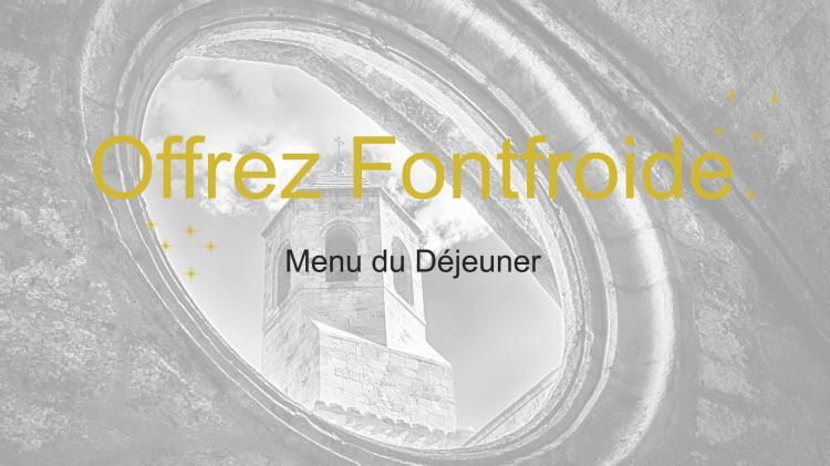 OFFREZ FONTFROIDE - MENU DEJEUNER
