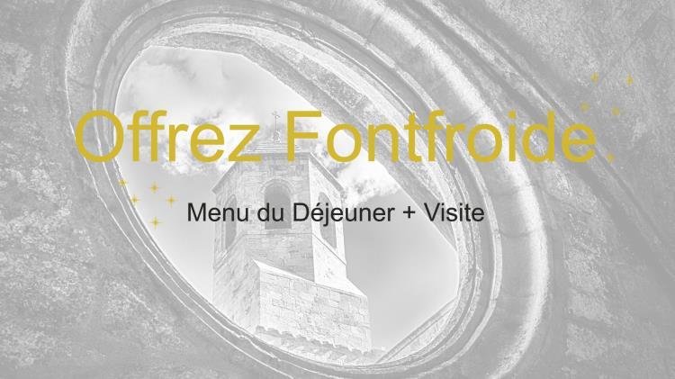 OFFREZ FONTFROIDE - MENU DEJEUNER + VISITE