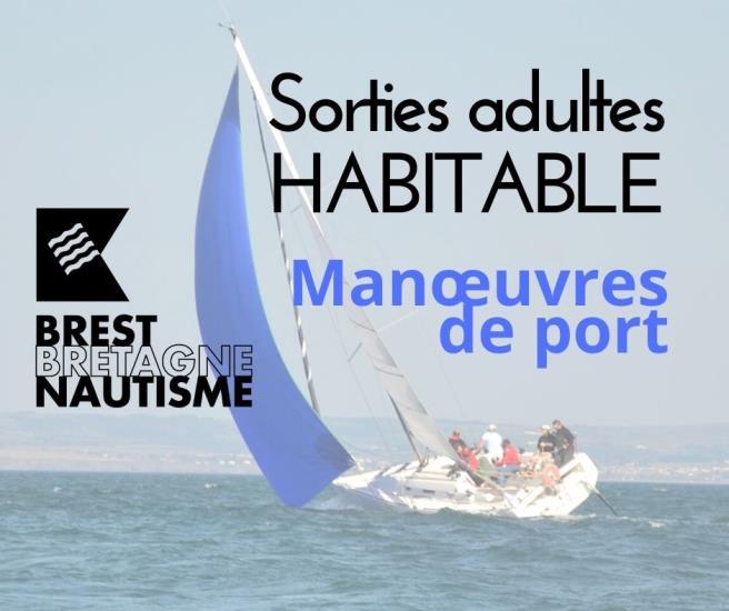 Sorties adultes  HABITABLE Manoeuvres de port