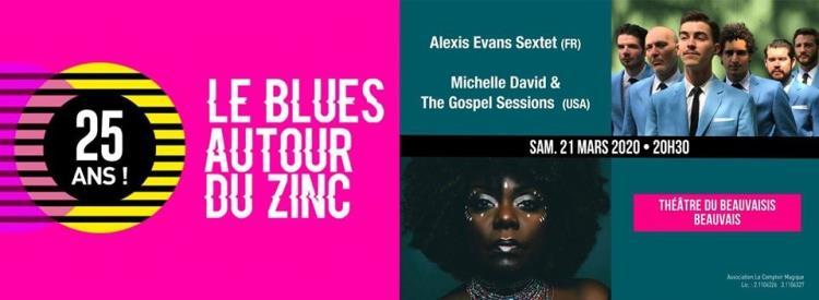 Blues Autour du Zinc : Alexis Evans Sextet - Michelle David & The Gospel Sessions